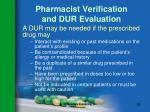 pharmacist verification and dur evaluation90