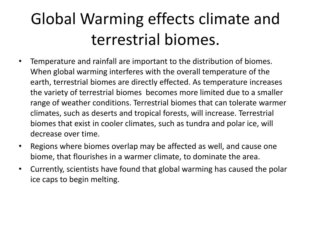 Global Warming effects climate and terrestrial biomes.