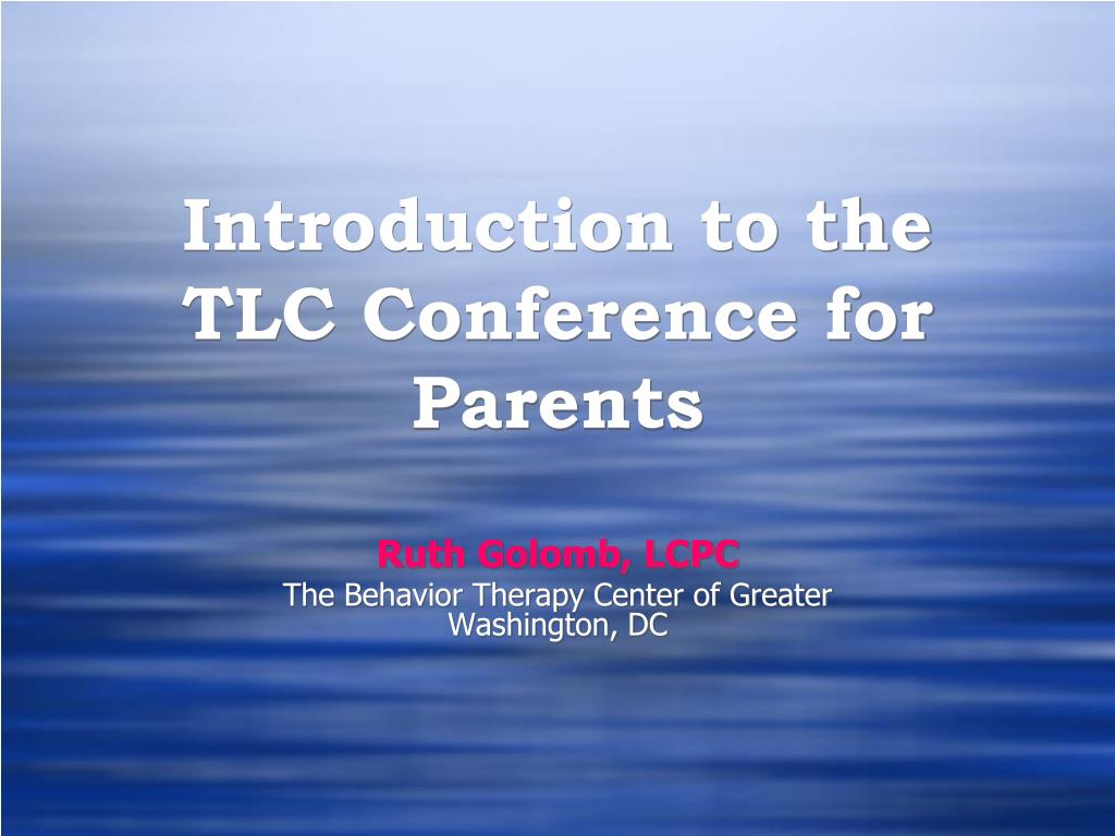 introduction to the tlc conference for parents l.
