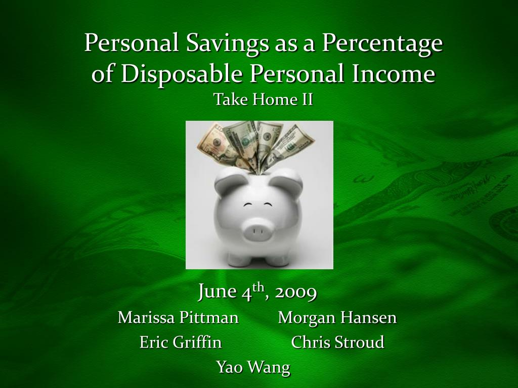 personal savings as a percentage of disposable personal income take home ii l.