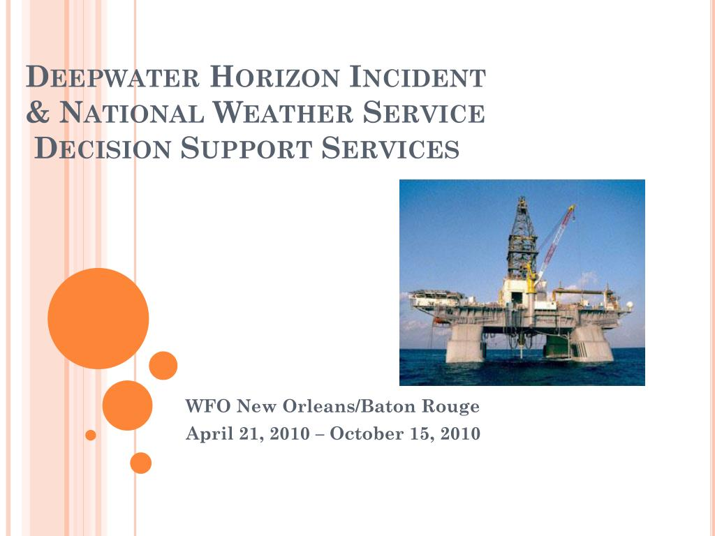 deepwater horizon incident national weather service decision support services l.