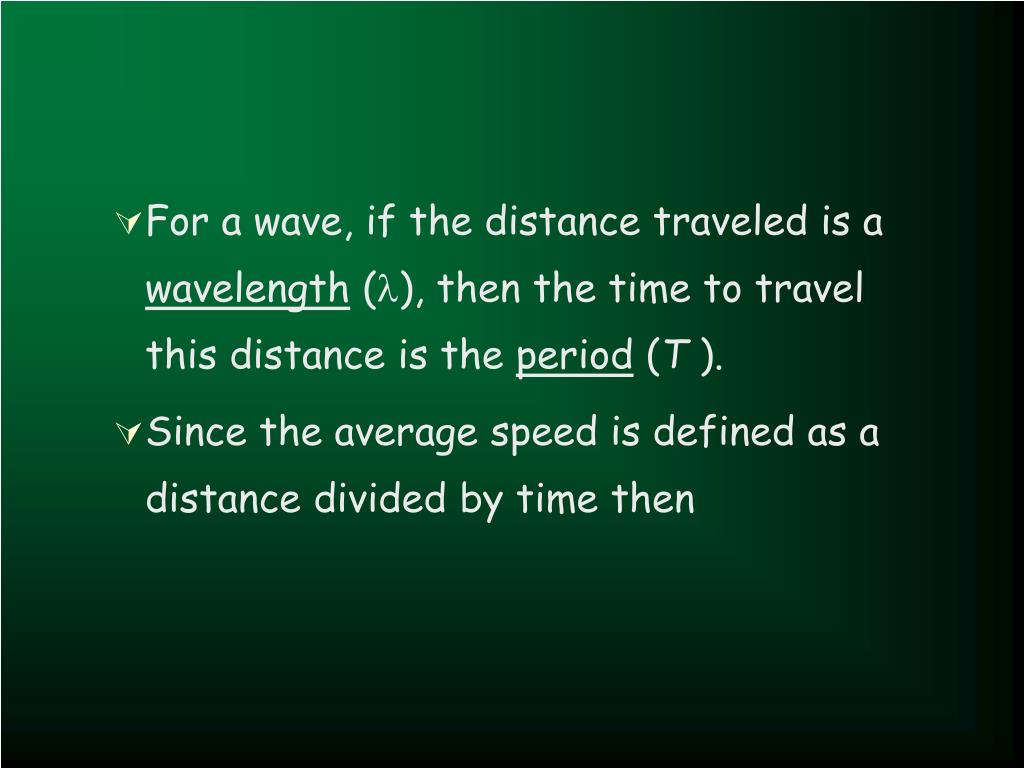 For a wave, if the distance traveled is a