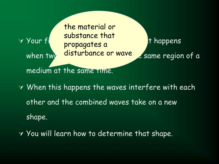 The material or substance that propagates a disturbance or wave