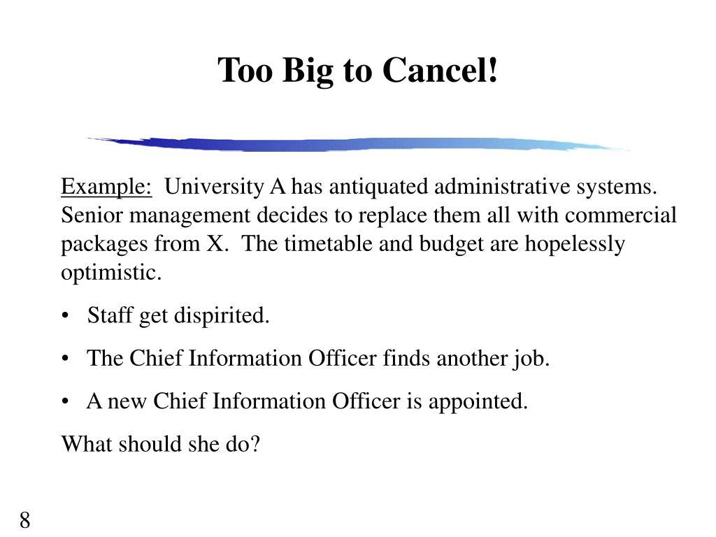 Too Big to Cancel!