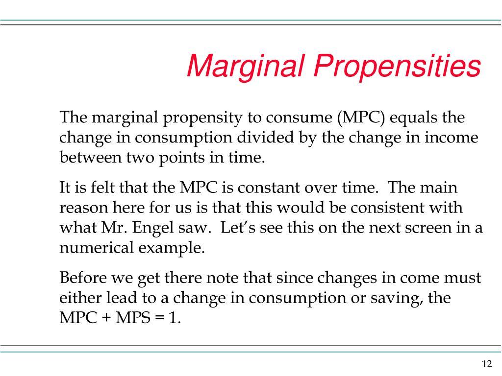 Marginal Propensities