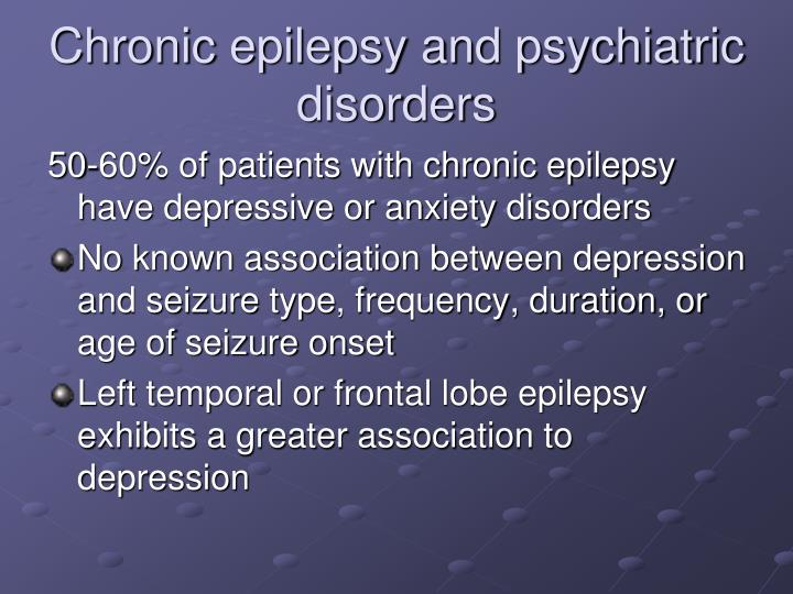Chronic epilepsy and psychiatric disorders