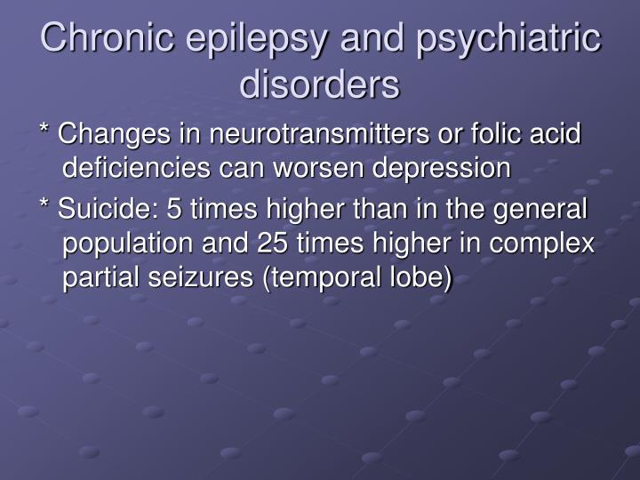Chronic epilepsy and psychiatric disorders3