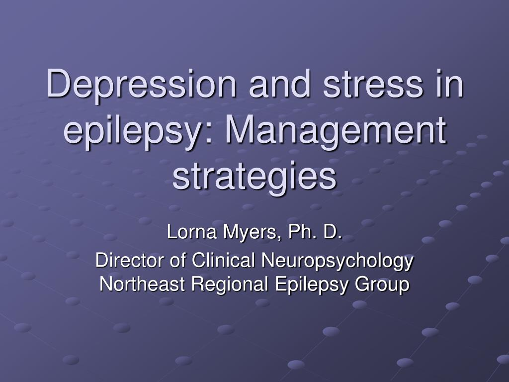 depression and stress in epilepsy management strategies l.