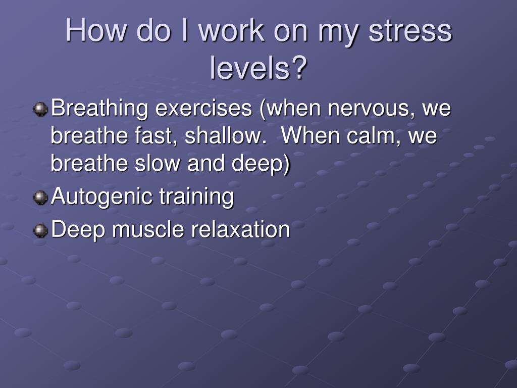 How do I work on my stress levels?