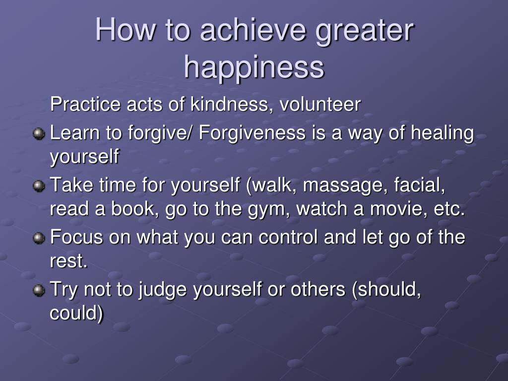 How to achieve greater happiness