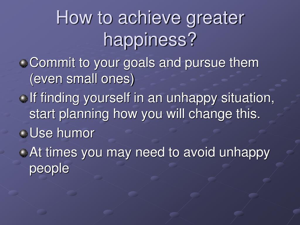 How to achieve greater happiness?