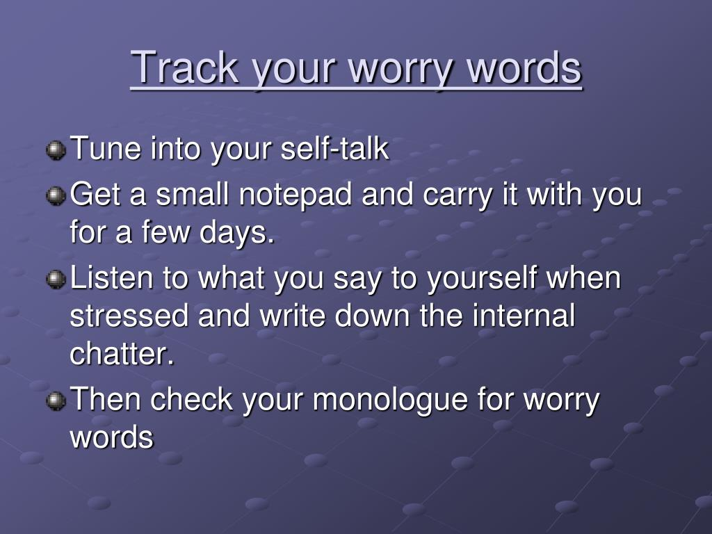 Track your worry words