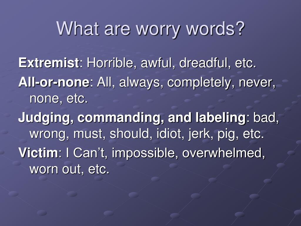 What are worry words?