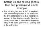 setting up and solving general fluid flow problems a simple example