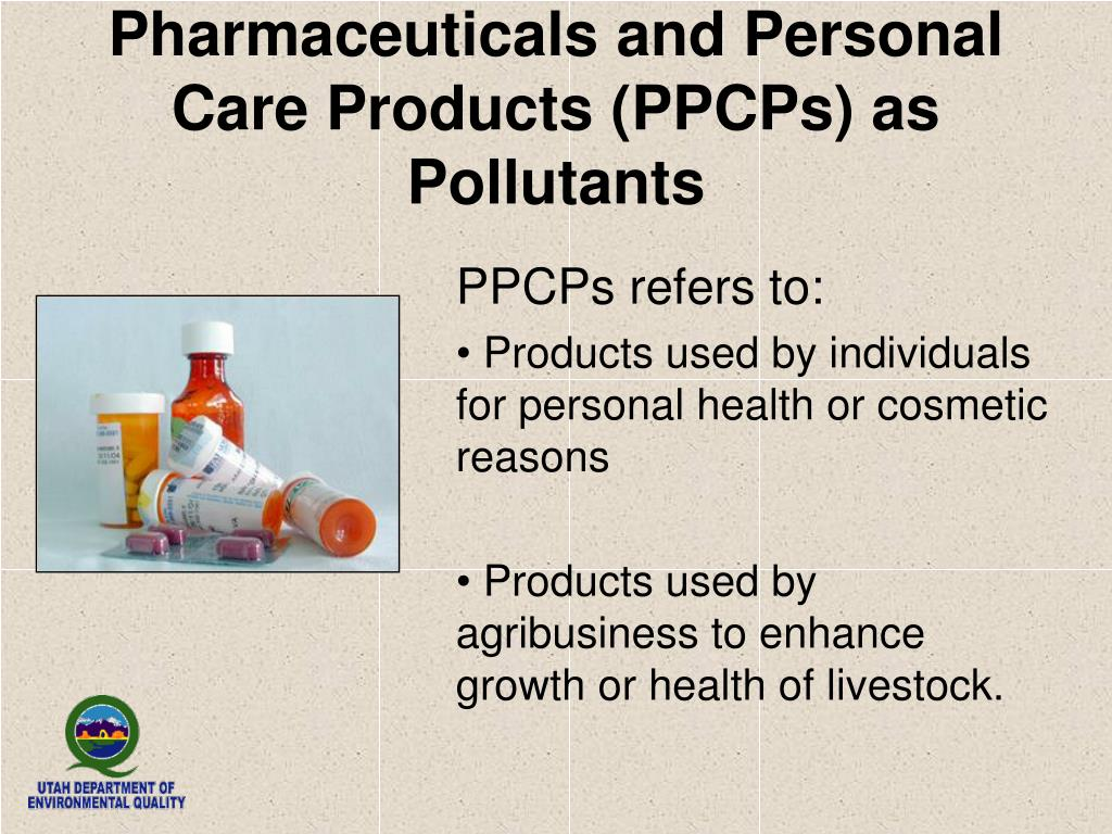 Pharmaceuticals and Personal Care Products (PPCPs) as Pollutants