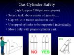gas cylinder safety high p approx 2500 psi not cryogens