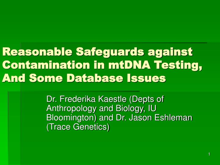 Reasonable safeguards against contamination in mtdna testing and some database issues