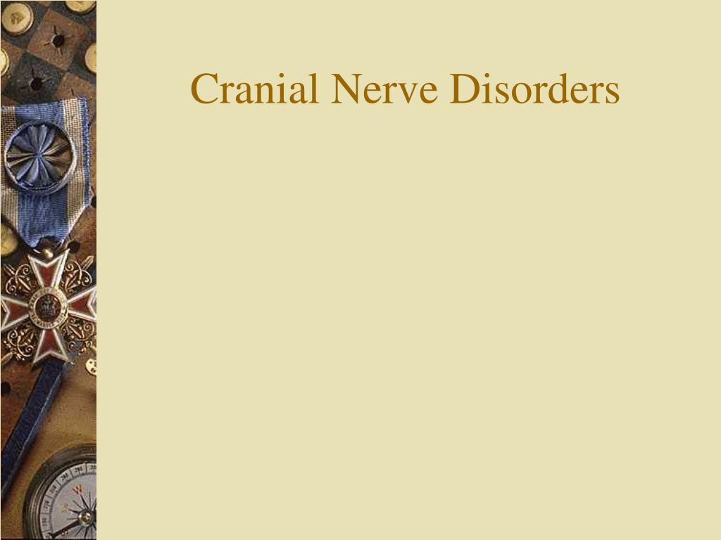 cranial nerve disorders l.