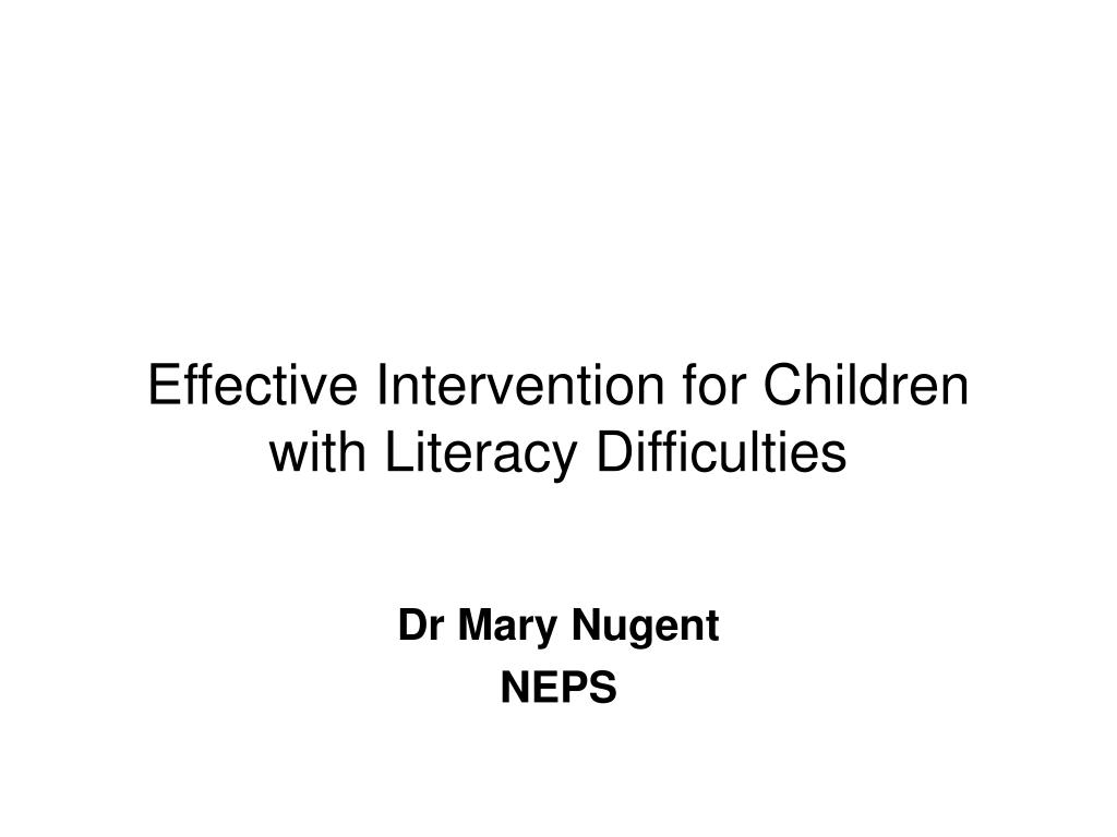 effective intervention for children with literacy difficulties l.