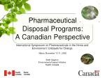 pharmaceutical disposal programs a canadian perspective maine november 10 11 2008