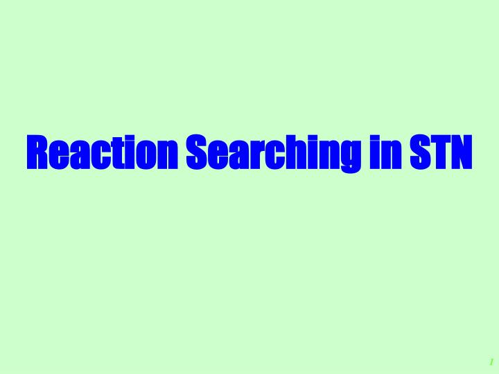 reaction searching in stn n.