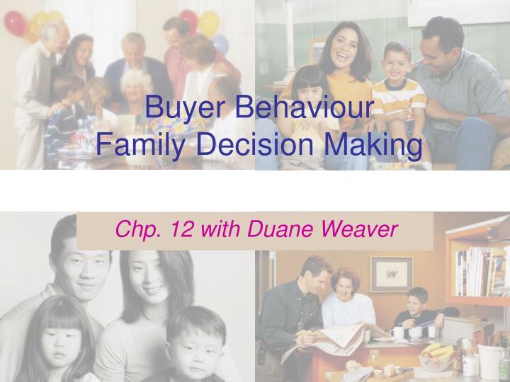 Buyer behaviour family decision making