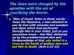 the jews were charged by the apostles with the sin of crucifying the savior
