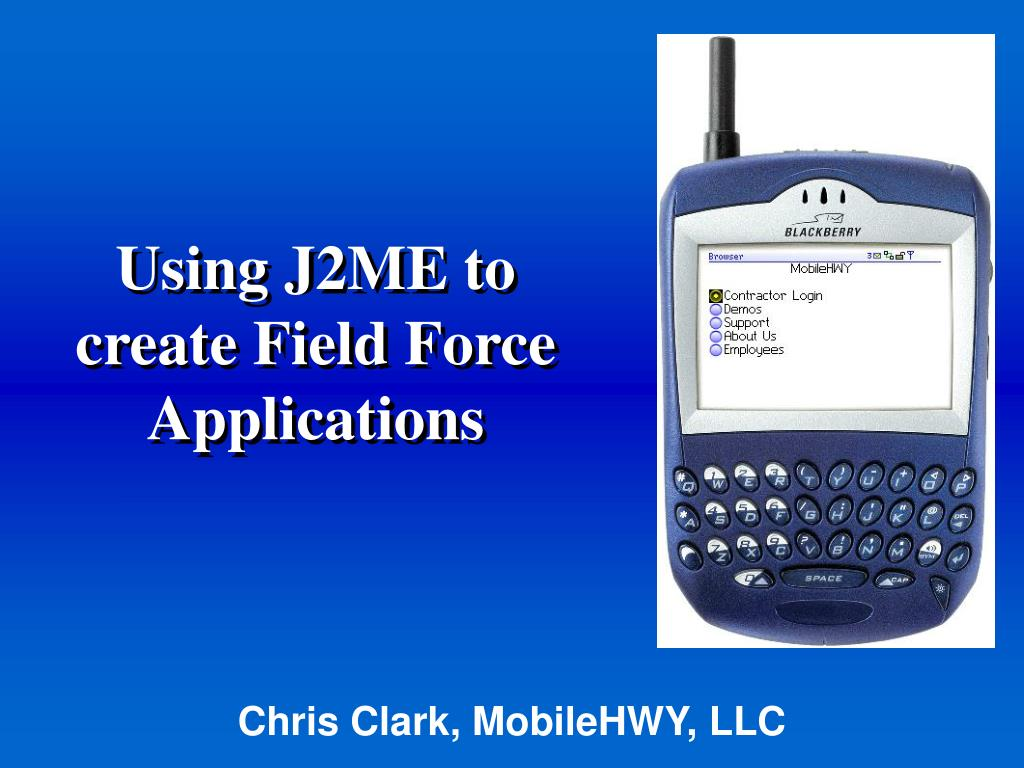 using j2me to create field force applications l.