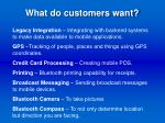 what do customers want
