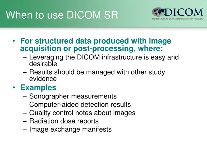 When to use dicom sr