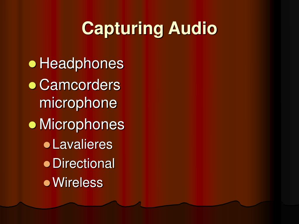 Capturing Audio
