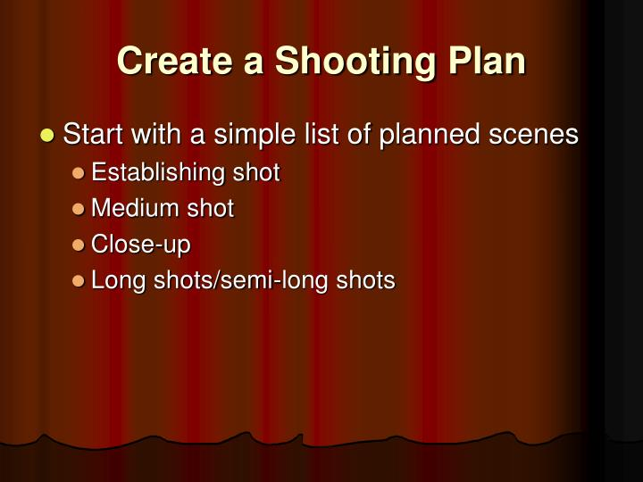 Create a shooting plan