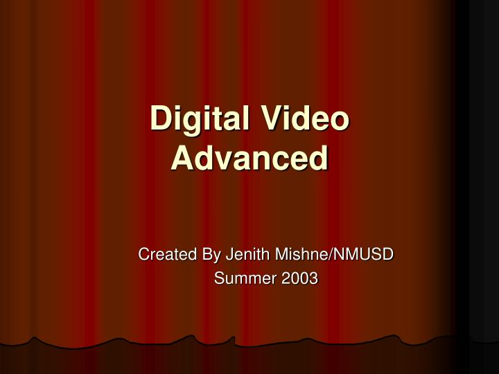 Digital video advanced