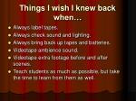 things i wish i knew back when