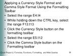 applying a currency style format and comma style format using the formatting toolbar