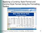 applying a currency style format and comma style format using the formatting toolbar41
