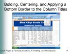 bolding centering and applying a bottom border to the column titles35