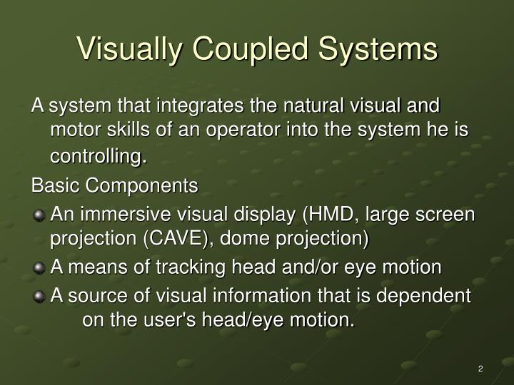 Visually coupled systems