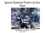 ignore science fiction at our peril