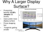 why a larger display surface