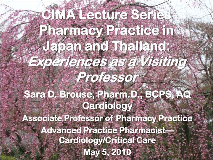 cima lecture series pharmacy practice in japan and thailand experiences as a visiting professor n.