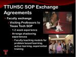 ttuhsc sop exchange agreements6