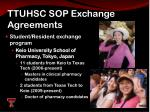 ttuhsc sop exchange agreements7
