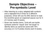 sample objectives pre symbolic level8