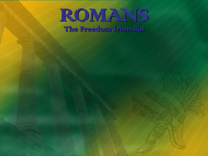 Romans the freedom from sin