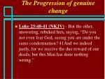 the progression of genuine change59