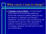 what causes a man to change2