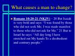 what causes a man to change9