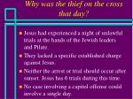 why was the thief on the cross that day22