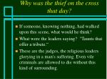 why was the thief on the cross that day45